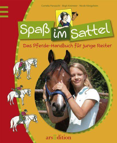 Spaaÿ Im Sattel Das Pferde Handbuch Fa R Junge Reiter Sattel Das Spa Im Bucher Neuerscheinungen Bucher Ich Liebe Bucher