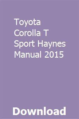 Toyota Corolla T Sport Haynes Manual 2015 Toyota Corolla Toyota Toyota Corolla Sport