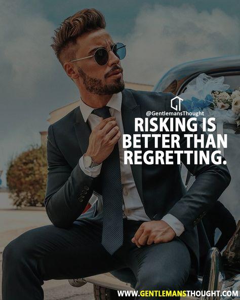 Risking is better than regretting.