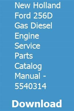 New Holland Ford 256d Gas Diesel Engine Service Parts Catalog