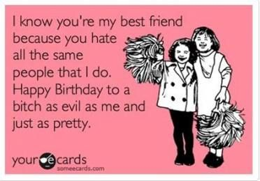 Trendy Birthday Quotes For Best Friend Hilarious 26 Ideas Funny Happy Birthday Wishes Happy Birthday Funny Ecards Friends Funny