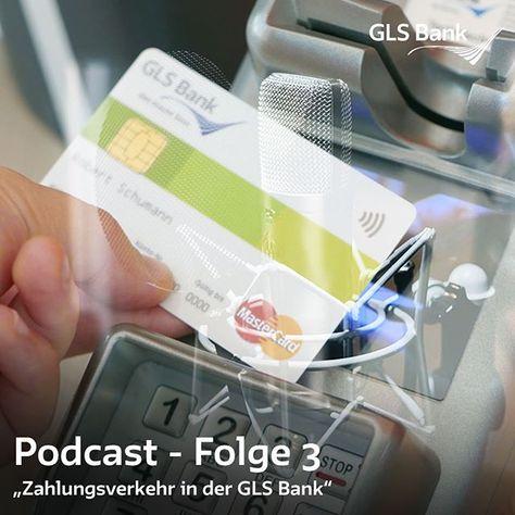 In Der Dritten Folge Des Gls Bank Podcast Sprechen Mirko Schulte Und Rouven Kasten Uber Den Zahlungsverkehr In Der Gls Bank Der Bankgeschafte Verkehr Zahlung