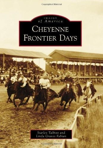 Cheyenne Frontier Days (Images of America) - Default