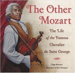 The Other Mozart: The Life of the Famous Chevalier de Saint-George: Hugh Brewster, Eric Velasquez: Black History Books, Black History Facts, Black History People, Black Books, African American Books, American Women, Saint Georges, History Education, Teaching History