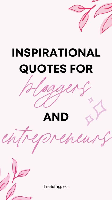 Inspirational Quotes & Motivation For Bloggers And Entrepreneurs