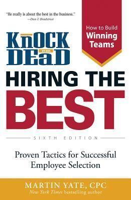Read Knock Em Dead Hiring The Best Proven Tactics For Successful Employee Management Books Management Skills Career Management