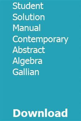 Student Solution Manual Contemporary Abstract Algebra Gallian Algebra Online Student Student