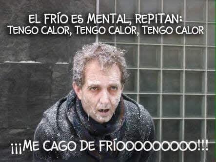 El Frio Es Mental Funny Quotes Memes Humor