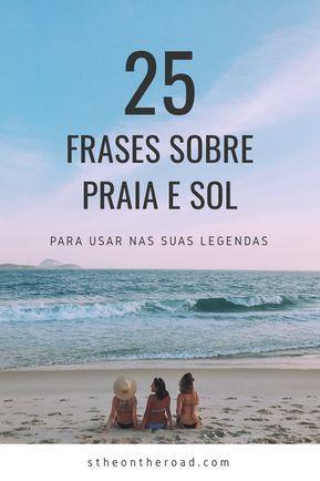 25 Frases Sobre Mar Praia Sol E Sereia Para Usar Nas Suas