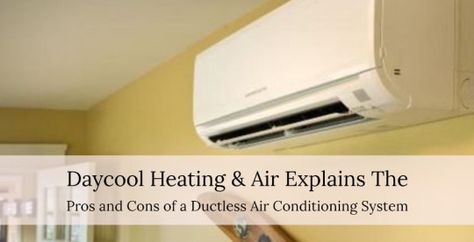 Explains The Pros And Cons Of A Ductless Air Conditioning System