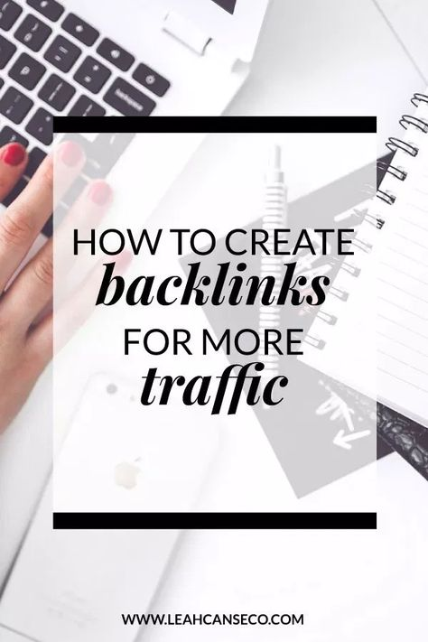 How to create backlinks for more traffic | Design Your Life & Business