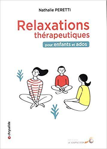 Relaxations Therapeutiques Pour Enfants Et Ados Pdf Gratuit