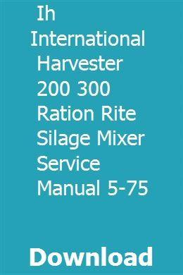 Ih International Harvester 200 300 Ration Rite Silage Mixer Service Manual 5 75 International Harvester Transmission Service Farmall
