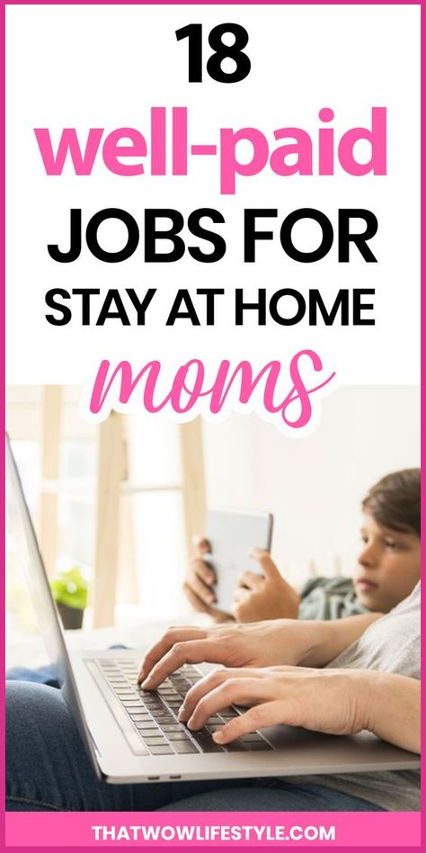 18 Legit Stay At Home Jobs For Moms That Pay Well