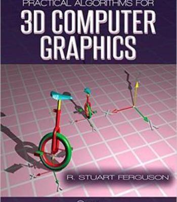 Practical Algorithms For 3d Computer Graphics Second Edition Pdf 3d Computer Graphics Computer Graphics Algorithm