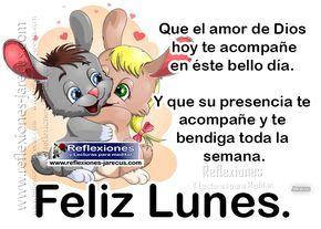 Feliz Lunes Que El Amor De Dios Te Acompane En Este Bello Dia Y