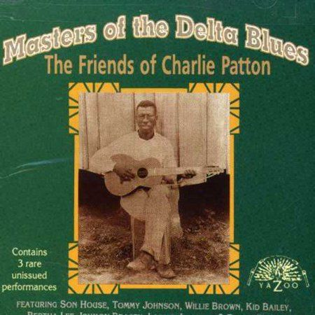 Masters Of The Delta Blues The Friends Of Charlie Patton Walmart Com In 2020 Delta Blues Blues Patton