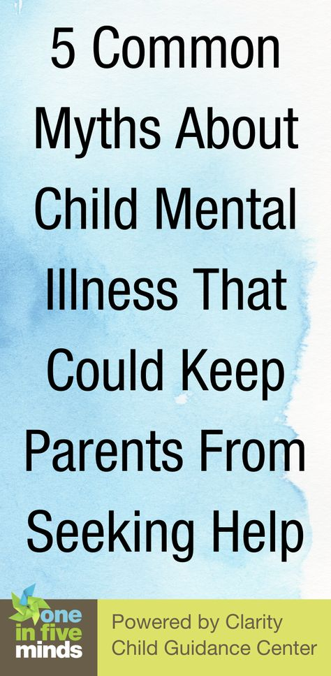 5 Common Myths about Child Mental Illness that Could Keep Parents from Seeking Help