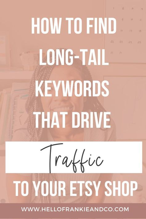 How to Find Long-Tail Keywords that Drive Traffic to Your Etsy Shop | Hello Frankie + Co. | Etsy Tip