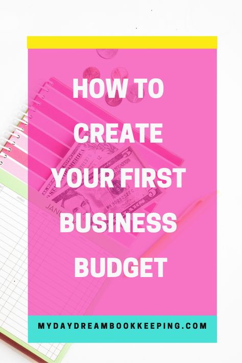 HOW TO CREATE YOUR FIRST BUSINESS BUDGET mydaydreambookkeeping