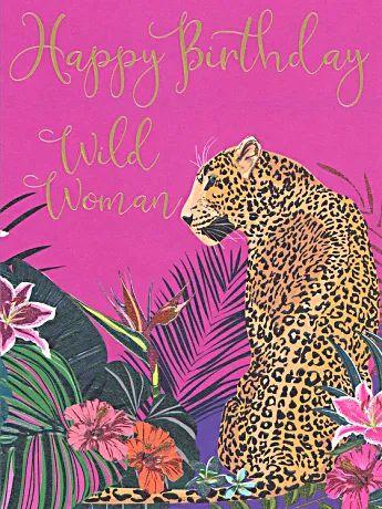 Wild Woman Cheetah Birthday Card In 2021 Birthday Cards Cheetah Birthday Birthday