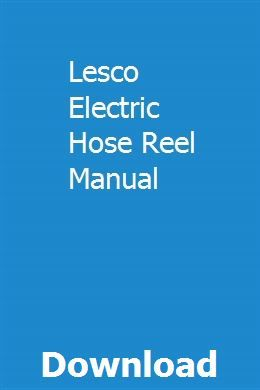 Lesco Electric Hose Reel Manual Manual Owners Manuals Injection Moulding Process