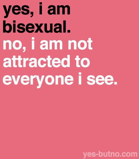 bisexual facts.  for myself personally i like men and womens bodies i just love women. but i accept that i am bi.
