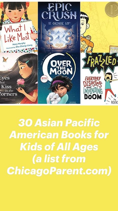 30 Asian Pacific American Books for Kids of All Ages (a list from ChicagoParent.com)