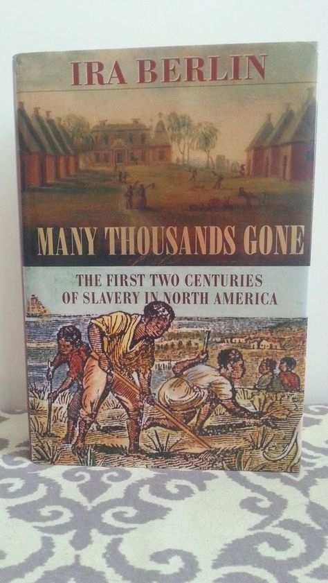Many Thousands Gone The First Two Centuries Of Slavery In North America By North America Slavery First Second