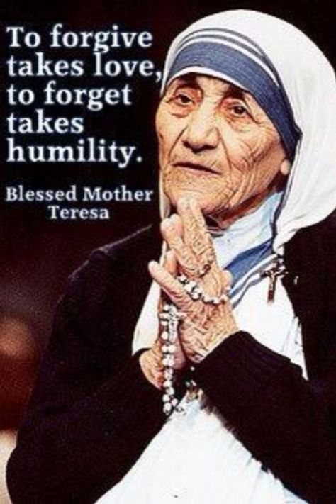 Mother Teresa Do interesting and true. When we grapple with forgiveness but cannot 'let go' and bitterness or confusion remains, and we ask 'why?' The awkward truth and secret lies what is revealed here: only true humility (truth) allows us to be free. Catholic Quotes, Religious Quotes, Catholic Prayers, True Words, Saint Teresa Of Calcutta, Quotes To Live By, Life Quotes, Forgive And Forget Quotes, Mother Teresa Quotes