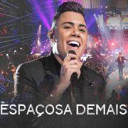 Espacosa Demais Felipe Araujo 2018 Download Gratis Felipe