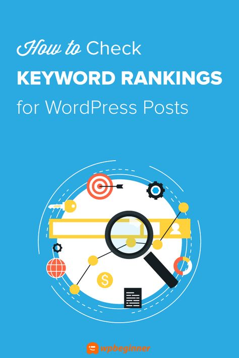 How to Check If Your Blog Posts Are Ranking for the Right Keywords