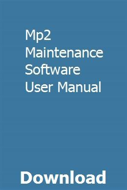 Mp2 Maintenance Software User Manual User Manual Maintenance Manual