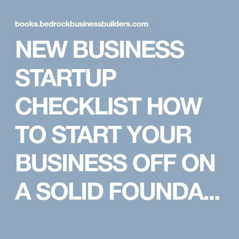 New Business Startup Checklist How To Start Your Business Off On A