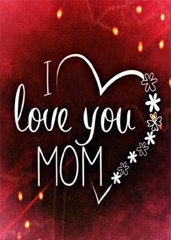 I Love You Mom Whatsapp Dp Happy Mothers Day Pictures Mothers Day Dp Happy Mother Day Quotes