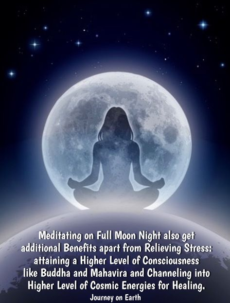 Meditating on full moon night also get additional benefits ...