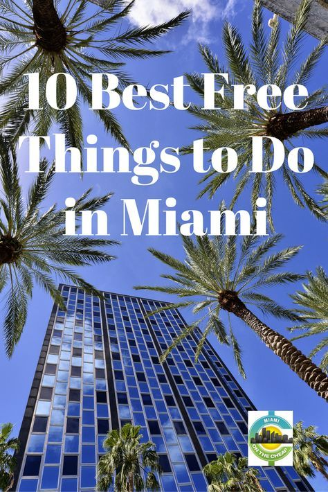 10 Best Free Things To Do In Miami Miami Vacation Miami Travel Miami Travel Guide