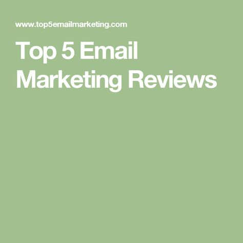 Top 5 Email Marketing Reviews Email Marketing Marketing Tops
