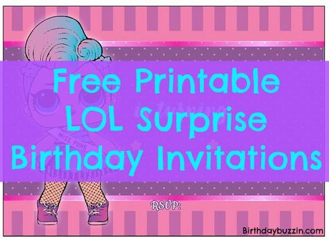 If You Are Throwing A Sweet LOL Surprise Birthday Party Use These Free Printable Invitations To Get The Word Out All Your