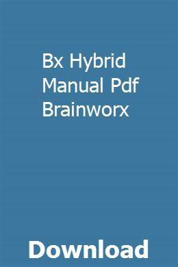 Bx Hybrid Manual Pdf Brainworx Manual Pdf Sebring Convertible