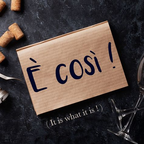 Italian Phrase of the Week: È così! (That's the way it is!)