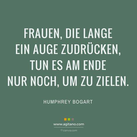 Frauen, die lange ein Auge zudrücken, tun es am Ende nur noch, um zu zielen. Zitat - Humphrey Bogart