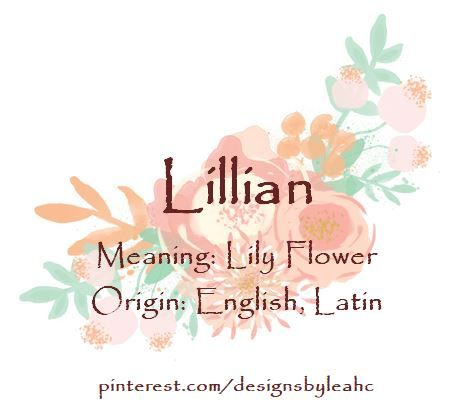 Baby Girl Name Lillian Meaning Lily Flower Origin English Latin Baby Name Generator Baby Girl Names Names With Meaning