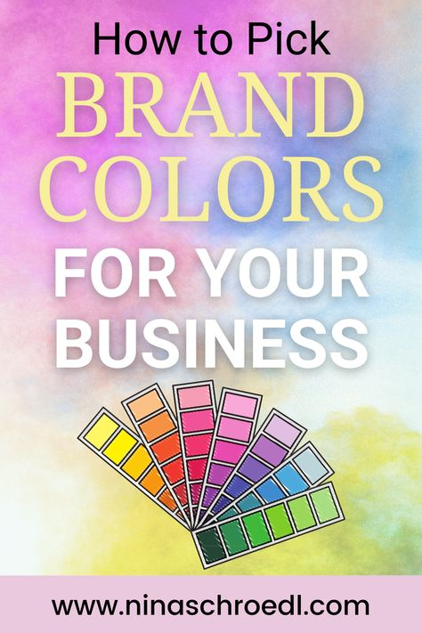 How to Pick Brand Colors for Your Business: Art Business Tips - Nina Schroedl