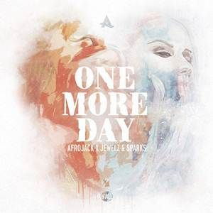Afrojack Jewelz Sparks One More Day Download Single Mp3