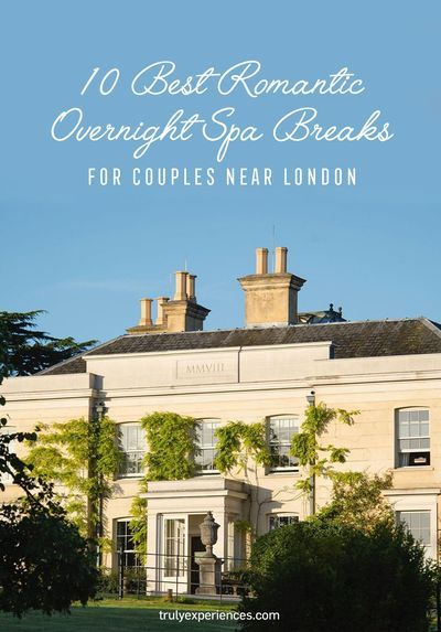 10 Most Romantic Overnight Spa Breaks For Couples Near London Spa Breaks Cool Places To Visit Travel Around The World