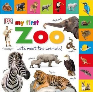 Pdf Download Tabbed Board Books My First Zoo Let S Meet The Animals By Dk Publishing Free Epub Animal Book Board Books Baby Zoo Animals