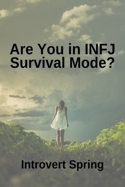 Are You in INFJ Survival Mode   Inside and Out   Infj