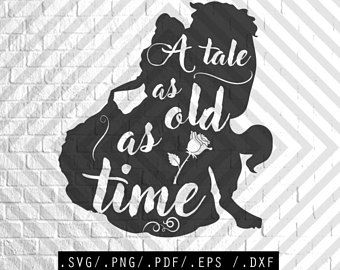 Great Tshirt design Beauty and the beast hand drawn tale as old as time svg file Digital Svg Cricut cutting file Stencil,iron Princess DYI