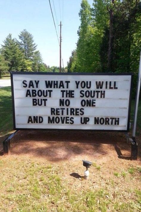 Not a person I know that has moved down south has ever moved back up north. Go south! Southern Pride, Southern Sayings, Southern Charm, Southern Living, Southern Comfort, Southern Humor, Southern Girls, Simply Southern, Southern Hospitality
